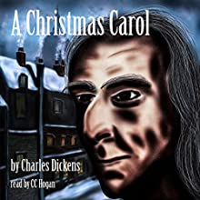 A Christmas Carol Audiobook by Charles Dickens Narrated by C. C. Hogan