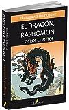 El Dragón, Rashomon y Otros Cuentos (G. Obras Lit. Japonesa)