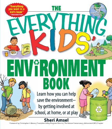 - The Everything Kids' Environment Book: Learn how you can help the environment-by getting involved at school, at home, or at play