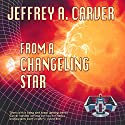 From a Changeling Star: Starstream, Book 1 Audiobook by Jeffrey A. Carver Narrated by MacLeod Andrews