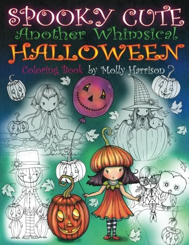 Spooky Cute - Another Whimsical Halloween Coloring Book: Witches, Vampires, Kitties and More!