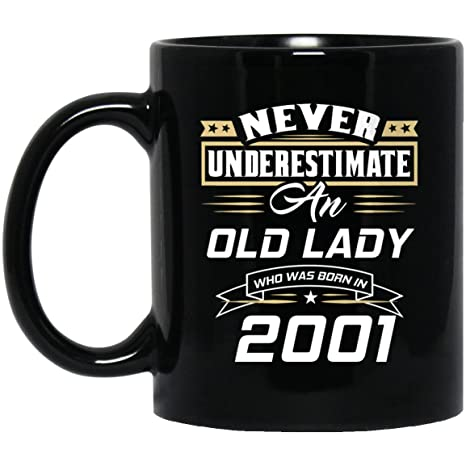 17th Birthday Mug For Lady Never Underestimate An Old Who Was Born In 2001 Gifts Idea Best Friend Ceramic Mugs