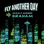 Fly Another Day: The Adventures of Powerhouse #1 and #2 (Volume 1) | Adam E. Graham