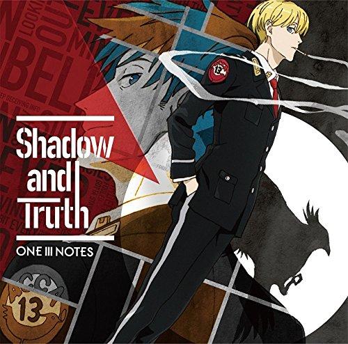 One Iii Notes - Acca: 13-Ku Kansatsu-Ka (Anime) Intro Theme: Shadow And Truth [Japan CD] LACM-14574