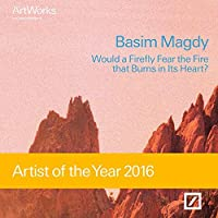 Basim Magdy: Would a Firefly Fear the Fire that Burns in Its Heart? Artist of the Year 2016