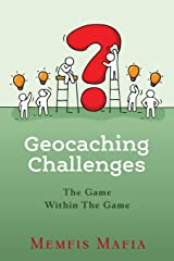 Geocaching Challenges: The Game Within The Game Paperback