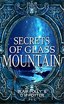 Secrets of Glass Mountain (You Say Which Way Sci Fi Book 2) by [Polly, Blair, Potter, DM]