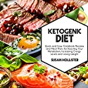 Ketogenic Diet: Quick and Easy Cookbook Recipes and Meal Plans for Boosting Your Metabolism, Increasing Energy Levels, and Losing Weight Audiobook by Susan Hollister Narrated by Gail L. Chaffee