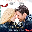 Baby, It's Cold Outside Audiobook by Emma Chase, Kristen Proby, Kate Meader, Melody Anne, Jennifer Probst Narrated by Rebekkah Ross, Madeleine Maby, Sebastian York, Deacon Lee