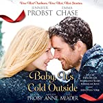 Baby, It's Cold Outside | Emma Chase,Jennifer Probst,Kristen Proby,Melody Anne,Kate Meader