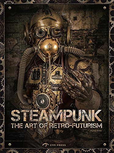 Steampunk: The Art of Retro-futurism 3