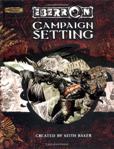 Eberron Campaign Setting (Dungeons & Dragons d20 3.5 Fantasy Roleplaying)