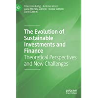 The Evolution of Sustainable Investments and Finance: Theoretical Perspectives and New Challenges