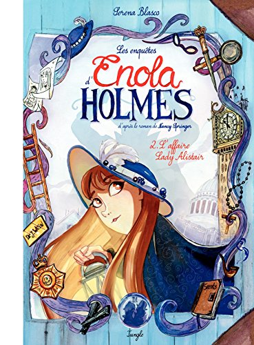 Enola Holmes - Tome 2 - L'affaire Lady Alister (French Edition) by