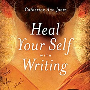 Heal Yourself with Writing Audiobook