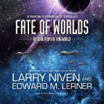 Fate of Worlds: Return from the Ringworld | Larry Niven,Edward M. Lerner