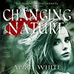 Changing Nature: The Immortal Descendants, Book 3 | April White