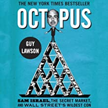 Octopus: Sam Israel, the Secret Market, and Wall Street's Wildest Con Audiobook by Guy Lawson Narrated by Jeff Woodman
