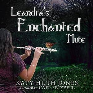 Leandra's Enchanted Flute Audiobook
