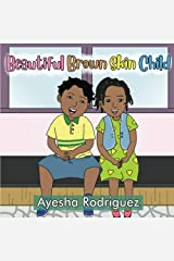 Beautiful Brown Skin Child: An Ode to Our Children Paperback