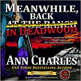 Meanwhile, Back in Deadwood (Deadwood Mysteries, Book 6)