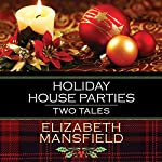 Holiday House Parties: Two Tales | Elizabeth Mansfield