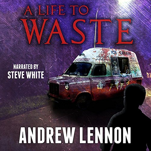A Life to Waste: A Novel of Violence and Horror