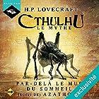 Par-delà le mur du sommeil suivi de Azathoth (Cthulhu 2.6)   Livre audio Auteur(s) : H. P. Lovecraft Narrateur(s) : Nicolas Planchais