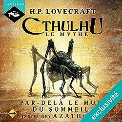Par-delà le mur du sommeil suivi de Azathoth (Cthulhu - Le mythe 15)