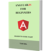 ANGULARJS FOR BEGINNERS: Learn Coding Fast! Angular Crash Course, A QuickStart eBook, Tutorial Book by Program Examples, In Easy Steps! An Ultimate Beginner's Guide! (English Edition)