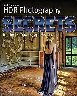 Rick Sammon's HDR Photography Secrets for Digital Photographers by Rick Sammon (2010-04-26)