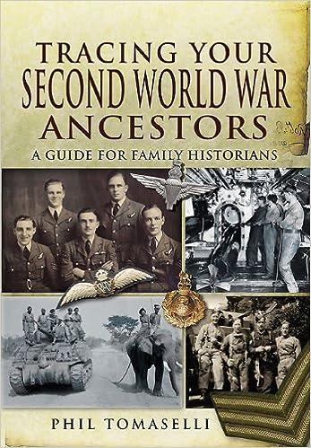 Tracing Your Second World War Ancestors (Pen & Sword)