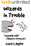 Wizards in Trouble (Camelot Wizards Book 1)