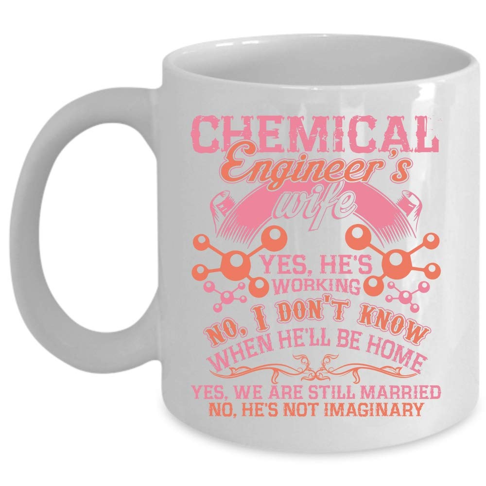 Pretty Gift For Chemical Engineer's Wife Coffee Mug, Chemical Engineer's Wife Cup (Coffee Mug 11 Oz - WHITE)