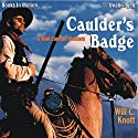 Caulder's Badge Audiobook by Will C Knott Narrated by Rusty Nelson