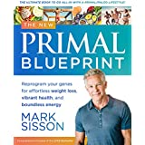 The New Primal Blueprint : Reprogram Your Genes for Effortless Weight Loss, Vibrant Health and Boundless Energy: The Definiti