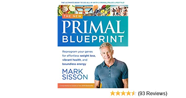 The new primal blueprint reprogram your genes for effortless the new primal blueprint reprogram your genes for effortless weight loss vibrant health and boundless energy kindle edition by mark sisson malvernweather Image collections