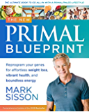 The New Primal Blueprint : Reprogram Your Genes for Effortless Weight Loss, Vibrant Health and Boundless Energy: The…