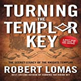 Turning the Templar Key, Robert Lomas, 1592334261