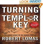 Turning the Templar Key: The Secret L...