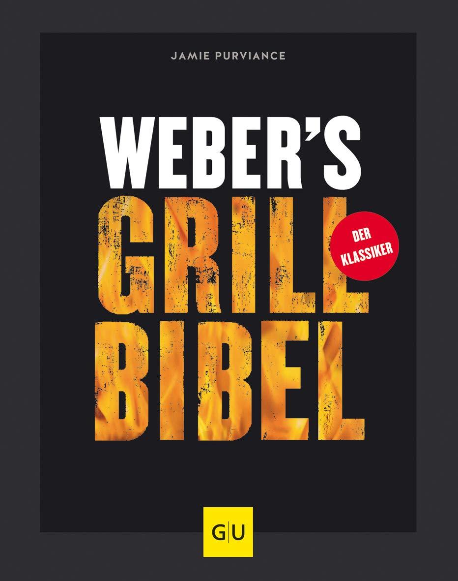 *Weber's Grillbibel (GU Weber Grillen)*