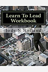 Learn To Lead Workbook: Supervise - Influence - Motivate Paperback