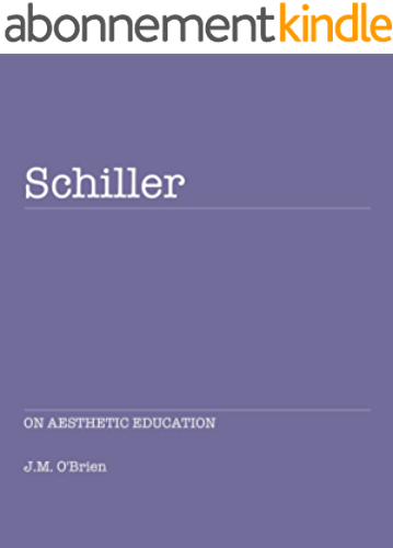 Schiller: On Aesthetic Education (English Edition)
