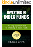 Investing In Index Funds: Your Step-by-Step Guide  To Investing In Index Funds
