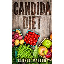 Candida: The Ultimate Cookbook That Will Help You Cure Candida (Candida, Candida Diet)