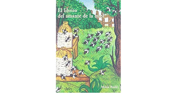 El librito del amante de la miel: Mavis Budd: 9788497163736: Amazon.com: Books
