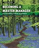 Becoming a Master Manager: A Competing Values Approach by Quinn, Robert E. Published by Wiley 5th (fifth) edition (2010) Paperback