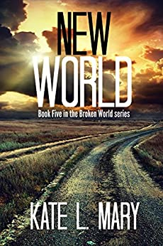 New World (Broken World Book 5) by [Mary, Kate L.]