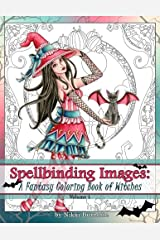 Spellbinding Images: A Fantasy Coloring Book of Witches (Volume 1)