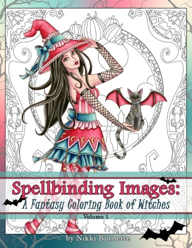 Spellbinding Images: A Fantasy Coloring Book of Witches (Volume 1) -